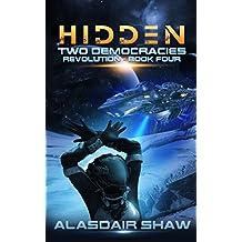 Hidden (Two Democracies: Revolution Book 4)