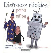 Disfraces rapidos para ninos/ Quick Costumes for Kids: 30 Ideas Para Disfrases Fantasticos/ 30 Fantastic Costume Ideas (Interes General)