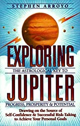 Exploring Jupiter: Astrological Key to Progress, Prosperity & Potential by Stephen Arroyo (1996-02-15)