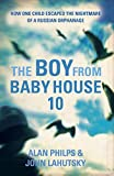 Image de The Boy From Baby House 10: How One Child Escaped the Nightmare of a Russian Orphanage (English Edition)