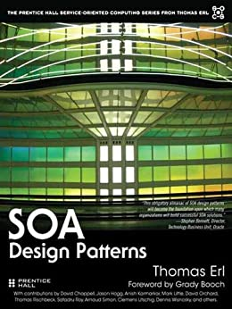 SOA Design Patterns (The Prentice Hall Service Technology Series from Thomas Erl) von [Erl, Thomas]