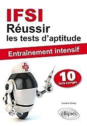 IFSI Réussir les Tests d'Aptitude Entraînement Intensif 10 Tests Corrigés