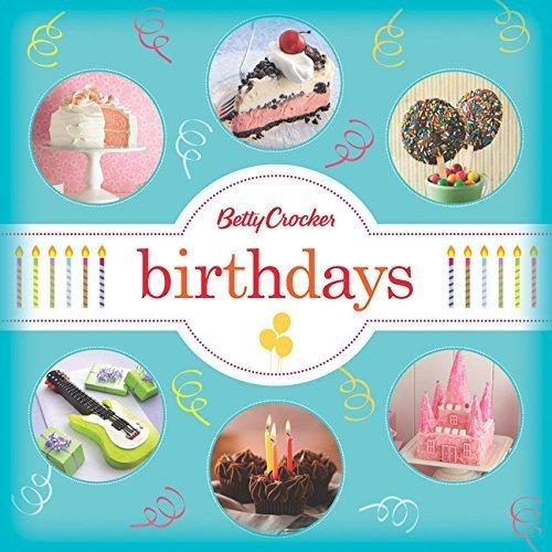 Betty Crocker Birthdays (Betty Crocker Cooking) by Betty Crocker (2014-04-29)