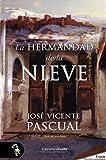 La Hermandad de la Nieve (Premio Hislibris 2012 mejor novela histórica y mejor autor narrativa histórica)