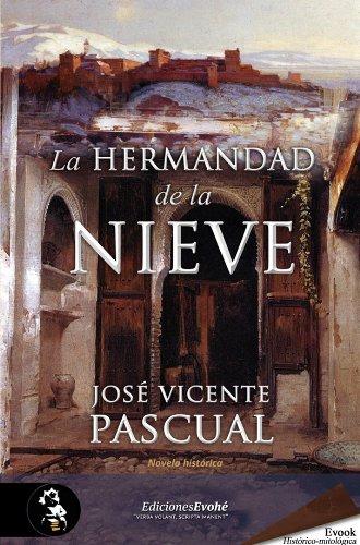 La Hermandad de la Nieve (Premio Hislibris 2012 mejor novela ...