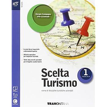 Scelta Turismo. Con Extrakit-Openbook. Per Le Scuole Superiori. Con Espansione Online: 1
