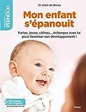 Telecharger Livres Mon enfant s epanouit LN EPUB Parlez jouez calinez echangez avec lui pour favoriser son developpement (PDF,EPUB,MOBI) gratuits en Francaise