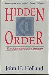 Hidden Order: How Adaptation Builds Complexity (Helix Books) by John H. Holland (1995-06-23)