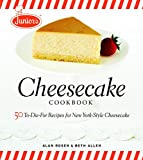 Junior's Cheesecake Cookbook: 50 To-die-for Recipes for New York-style Cheescake