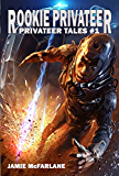 Rookie Privateer (Privateer Tales Book 1) (English Edition)
