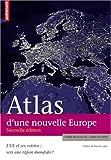 Atlas d'une nouvelle Europe : L'UE et ses voisins : vers une région mondiale ?