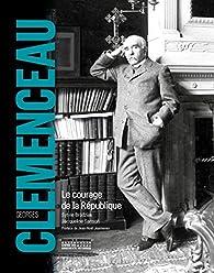 Georges Clemenceau : Le courage de la République par Sylvie Brodziak