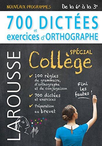700 dictées et exercices d'orthographe, spécial collège