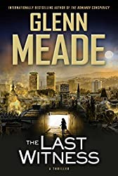 The Last Witness: A Thriller by Glenn Meade (2015-02-24)