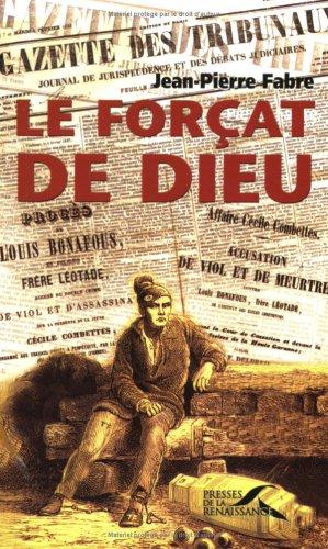 Le Forçat de Dieu : L'Affaire Cécile Combettes par Jean-Pierre Fabre