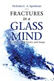 Fractures in a Glass Mind: A Collection of Poetry and Songs (English Edition)