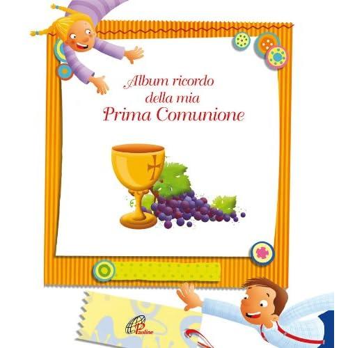 Album Ricordo Della Mia Prima Comunione. Ediz. Illustrata