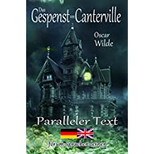 Das Gespenst von Canterville - Zweisprachig Deutsch Englisch - Mit nebeneinander angeordneten Übersetzung (English Edition)