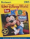 Walt Disney World For Kids, By Kids 2005 (Birnbaum's Walt Disney World for Kids)
