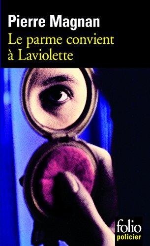 Le parme convient à Laviolette par Pierre Magnan
