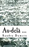 Au-delà ... par Miss Sandra Dumeix