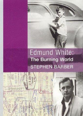 Edmund White Biography: The Burning World