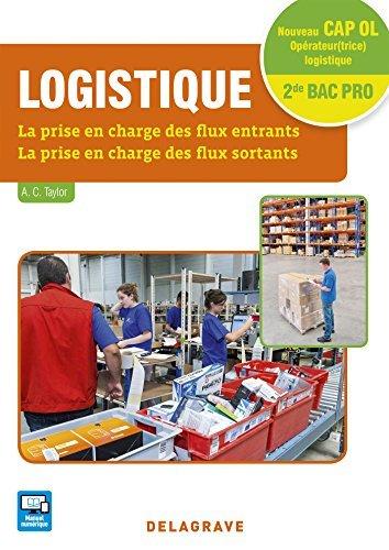 Logistique CAP Opérateur(trice) Logistique et 2de Bac Pro Logistique (2016) - Pochette élève by Annie Chantal Taylor (2016-03-07) par Annie Chantal Taylor