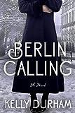 Berlin Calling by Kelly Durham