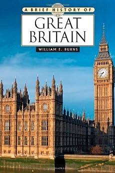A Brief History of Great Britain de [Burns, William E.]