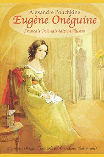 Eugène Onéguine (Français Polonais édition illustré): Eugeniusz Oniegin (francuski polski wydanie ilustrowane) par Alexandre Pouchkine