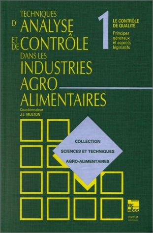 Techniques d'analyse et de contrôle dans les industries agro-alimentaires, volume 1