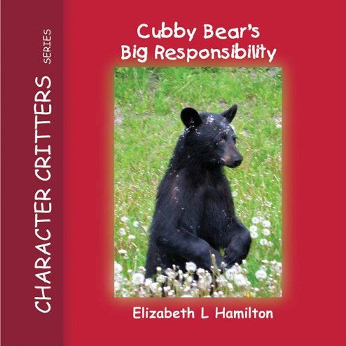 8 Cubby (Cubby Bear's Big Responsibility (Character Critters Series, Vol. 8))