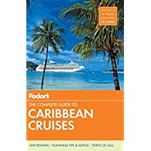 Fodor's The Complete Guide to Caribbean Cruises (Travel Guide, Band 5)