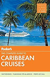Fodor's The Complete Guide to Caribbean Cruises, 5th Edition (Fodor's Complete Guide to Caribbean Cruises)