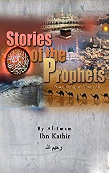 Stories of the Prophets by [Kathir, Ibn]