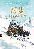 Aklak, der kleine Eskimo - Spuren im Schnee (Der kleine Eskimo - Die Reihe, Band 2)