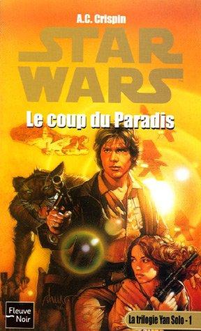 Star Wars, La trilogie Yan Solo, Tome 1 : Le coup du paradis