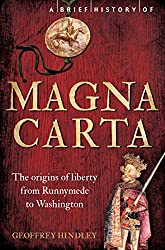 A Brief History of Magna Carta, 2nd Edition: The Origins of Liberty from Runnymede to Washington (Brief Histories)