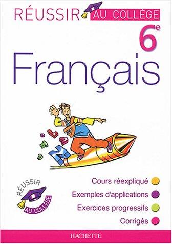 Réussir au collège : Français, 6ème