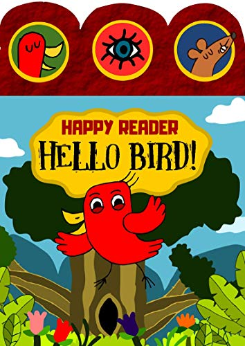 Hello Bird! (Happy Reader): An Early Reader Sight Word Story Book to teach children to read early: An interactive book to teach sight words for preschoolers ... to read(Ages 3 to 5) (English Edition)