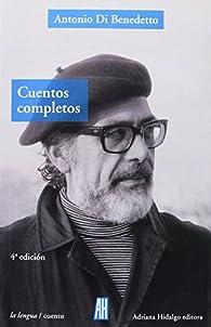 Cuentos Completos par Antonio Di Benedetto