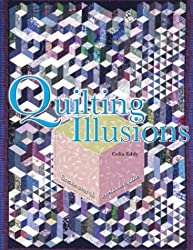 Quilting Illusions: Create Over 40 Eye-Fooler Quilts