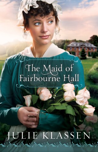 The Maid of Fairbourne Hall por Julie Klassen