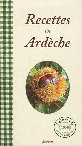 Recettes en Ardèche : 30 recettes de cuisine ardéchoise (châtaignes...)