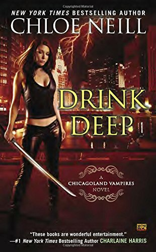Drink Deep: A Chicagoland Vampires Novel (Chicagoland Vampires Novels)
