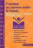 Concours Travail social : S'entraîner aux épreuves écrites de français, Concours médico-sociaux (Admission dans les centres de formation de travailleurs sociaux), numéro 14...
