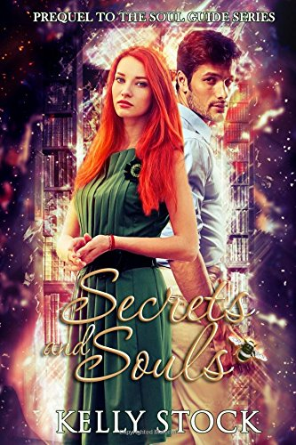 Secrets and Souls: Prequel to The Soul Guide: A Bertram and Mellissa novel