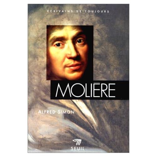 Molière. ou la vie de Jean-Baptiste Poquelin