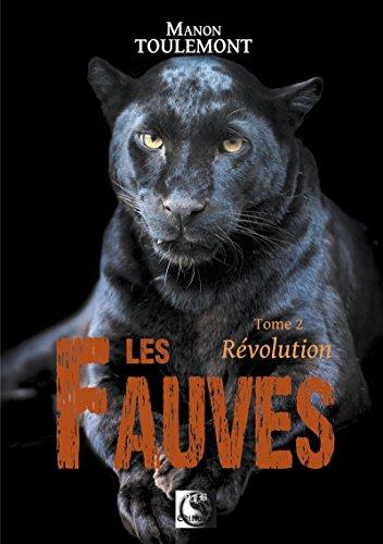 Les Fauves, Révolution Tome 2 par [Toulemont, Manon]