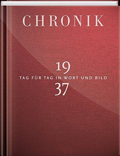 Chronik 1937: Tag für Tag in Wort und Bild